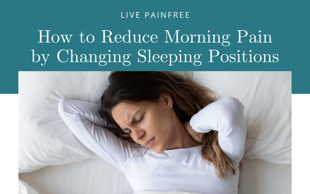 How to Reduce Morning Pain by Changing Sleeping Positions